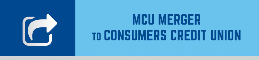 MCU Merger to Consumers Credit Union