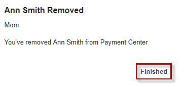 Select Finished to return to the Payment Center.