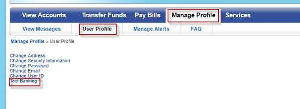 Screen capture highlights Manage Profile, then User Profile, then Text Banking.